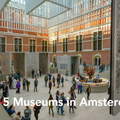 Netherlands: Top 5 Museums in Amsterdam